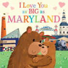 I Love You as Big as Maryland Cover Image