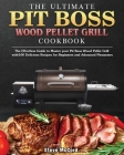 The Ultimate Pit Boss Wood Pellet Grill Cookbook Cover Image