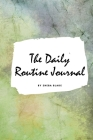 The Daily Routine Journal (Small Softcover Planner / Journal) Cover Image