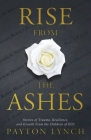 Rise From the Ashes: Stories of Trauma, Resilience, and Growth from the Children of 9/11 Cover Image