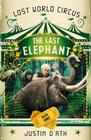 Last Elephant: Lost World Circus Book 1 Cover Image