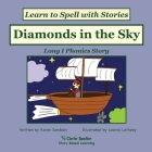 Diamonds in the Sky: Long I Phonics Story, Learn to Spell with Stories Cover Image