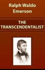 The Transcendentalist: Ralph Waldo Emerson [Annotated]: (Essays and Correspondence, Literature) Cover Image