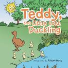 Teddy, the Little Lost Duckling Cover Image