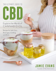 The Ultimate Guide to CBD: Explore The World of Cannabidiol (The Ultimate Guide to...) Cover Image