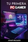 Tu Primera PC Gamer Cover Image