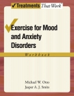 Exercise for Mood and Anxiety Disorders: Workbook (Treatments That Work) Cover Image