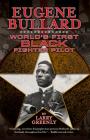 Eugene Bullard: World's First Black Fighter Pilot Cover Image
