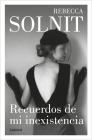 Recuerdos de mi inexistencia / Recollections of My Nonexistence: a Memoir Cover Image