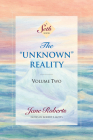 The Unknown Reality, Volume Two: A Seth Book Cover Image