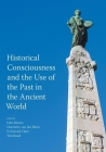 Historical Consciousness and the Use of the Past in the Ancient World Cover Image
