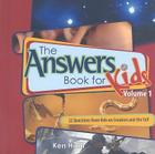 The Answer Book for Kids, Volume 1: 22 Questions from Kids on Creation and the Fall (Answers Book for Kids #1) Cover Image