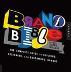Brand Bible: The Complete Guide to Building, Designing, and Sustaining Brands Cover Image