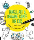 Tangle Art and Drawing Games for Kids: A Silly Book for Creative and Visual Thinking Cover Image