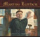 Martin Luther: A Man Who Changed the World Cover Image