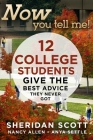 Now You Tell Me!: 12 College Students Give the Best Advice They Never Got Cover Image