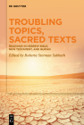 Troubling Topics, Sacred Texts: Readings in Hebrew Bible, New Testament, and Qur'an Cover Image
