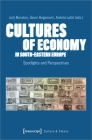 Cultures of Economy in South-Eastern Europe: Spotlights and Perspectives (Culture & Theory) Cover Image