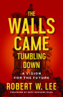 The Walls Came Tumbling Down: A Vision for the Future Cover Image
