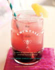 The Cocktail Club: A Year of Recipes and Tips for Spirited Tasting Parties Cover Image