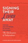 Signing Their Lives Away: The Fame and Misfortune of the Men Who Signed the Declaration of Independence Cover Image