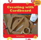 Creating with Cardboard (21st Century Skills Innovation Library: Makers as Innovators Junior) Cover Image