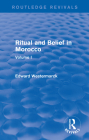 Ritual and Belief in Morocco: Vol. I (Routledge Revivals) Cover Image