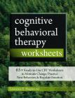 Cognitive Behavioral Therapy Worksheets: 65+ Ready-To-Use CBT Worksheets to Motivate Change, Practice New Behaviors & Regulate Emotion Cover Image