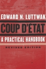 Coup d'État: A Practical Handbook, Revised Edition Cover Image