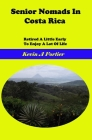 Senior Nomads in Costa Rica: Retired a little early to enjoy a lot of life Cover Image