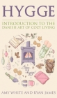 Hygge: Introduction to The Danish Art of Cozy Living (Hygge Series) (Volume 1) Cover Image