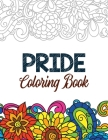 Pride Coloring Book: LGBTQ Positive Affirmations Coloring Pages for Relaxation, Adult Coloring Book with Fun Inspirational Quotes, Creative Cover Image