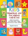 Primeras 100 Palabras Tarjetas Bebe Bilingüe Vocabulario Libro Infantiles Para Niños Español Hebreo: Aprender bilingüe diccionario básico alfabeto mon Cover Image