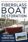 Fiberglass Boat Restoration: The Project Planning Guide Cover Image
