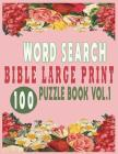 Word Search Bible Large Print 100 Puzzle Book Vol.1 Cover Image