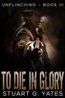 To Die In Glory: Large Print Edition Cover Image