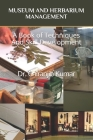 Museum and Herbarium Management: A Book of Techniques And Skill Development Cover Image
