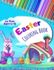 Easter Coloring Book for Kids Ages 4-8: Happy Easter Books for Children 4-8 Years Old Cover Image