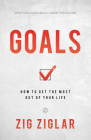 Goals: How to Get the Most Out of Your Life Cover Image