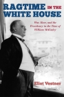 Ragtime in the White House: War, Race, and the Presidency in the Time of William McKinley Cover Image
