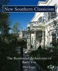 New Southern Classicism: The Residential Architecture of Barry Fox Cover Image