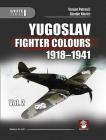 Yugoslav Fighter Colours 1918-1941 Vol. 2 (White #9149) Cover Image