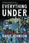 Everything Under: A Novel Cover Image