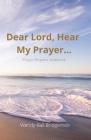 Dear Lord, Hear My Prayer...: Prayer Request Notebook Cover Image
