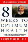 Eight Weeks to Optimum Health: A Proven Program for Taking Full Advantage of Your Body's Natural Healing Power Cover Image