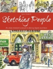 Sketching People: An Urban Sketcher's Manual to Drawing Figures and Faces Cover Image