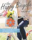 The Happy Bicycle: Make 15 Stylish Bike Accessories with Hemma Design Cover Image