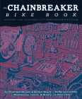 The Chainbreaker Bike Book: A Rough Guide to Bicycle Maintenance Cover Image