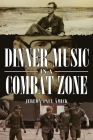 Dinner Music in a Combat Zone Cover Image