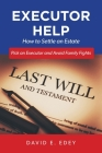 Executor Help: How to Settle an Estate Pick an Executor and Avoid Family Fights Cover Image